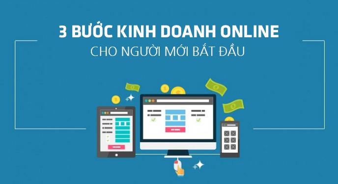3 buoc kinh doanh online cho nguoi moi bat dau 2021