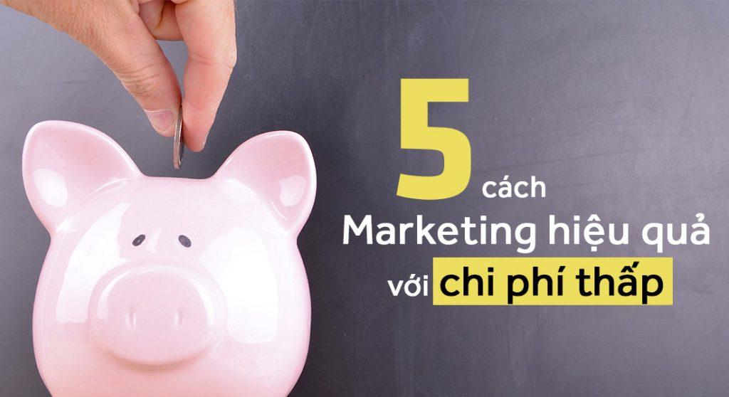 5-cach-marketing-hieu-qua-voi-chi-phi-thap