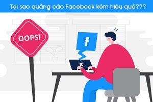 tai-sao-quang-cao-facebook-kem-hieu-qua 1