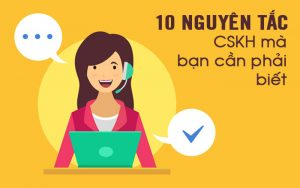 10 nguyên tắc CSKH mà bạn cần phải biết