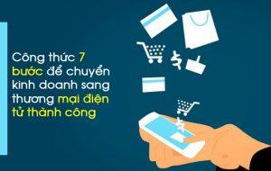 Công thức 7 bước để chuyển kinh doanh sang thương mại điện tử thành công