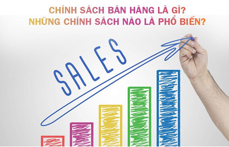 Chính sách bán hàng là gì Những chính sách nào là phổ biến