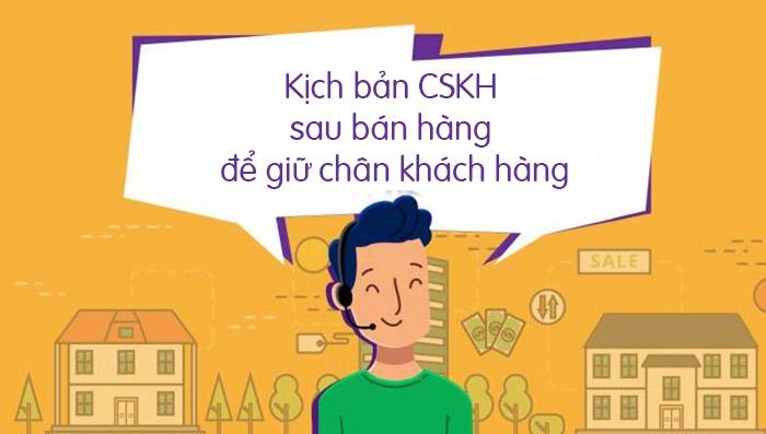 Kịch bản CSKH sau bán hàng để giữ chân khách hàng
