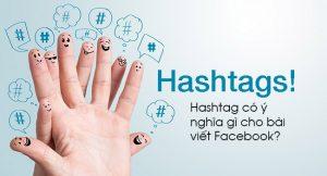 Hashtag có ý nghĩa gì cho bài viết Facebook?