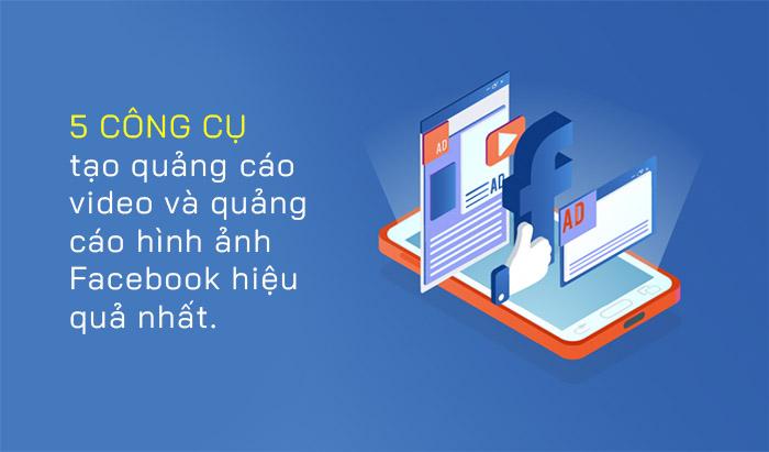 5 công cụ tạo quảng cáo video và quảng cáo hình ảnh Facebook hiệu quả nhất