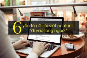 6 yếu tố cốt lõi viết content đi vào lòng người
